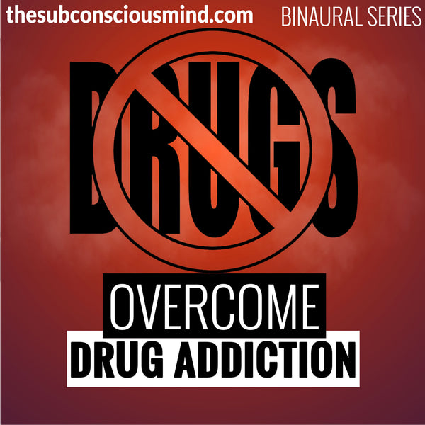 Overcome Drug Addiction - Binaural