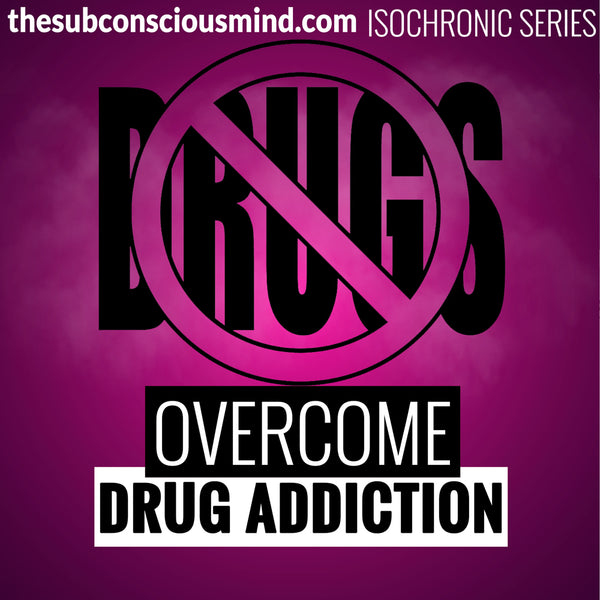 Overcome Drug Addiction - Isochronic