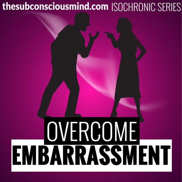 Overcome Embarrassment - Isochronic