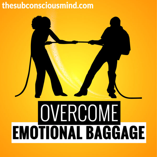 Overcome Emotional Baggage