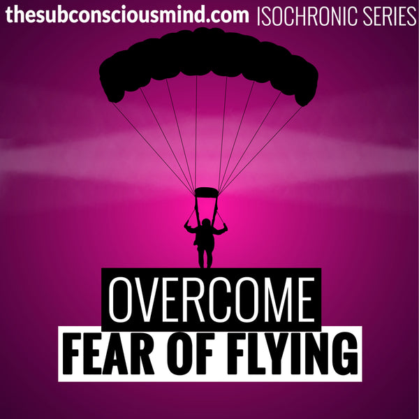 Overcome Fear of Flying - Isochronic