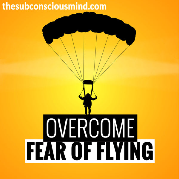 Overcome Fear of Flying