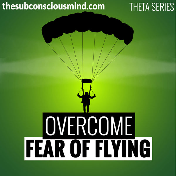 Overcome Fear of Flying - Theta