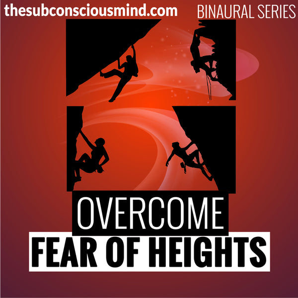 Overcome Fear of Heights - Binaural