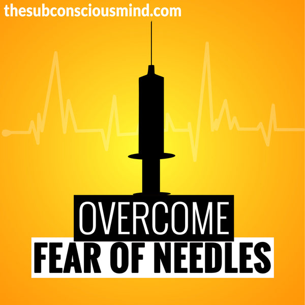 Overcome Fear of Needles