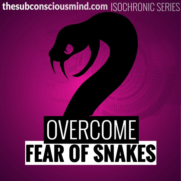 Overcome Fear of Snakes - Isochronic