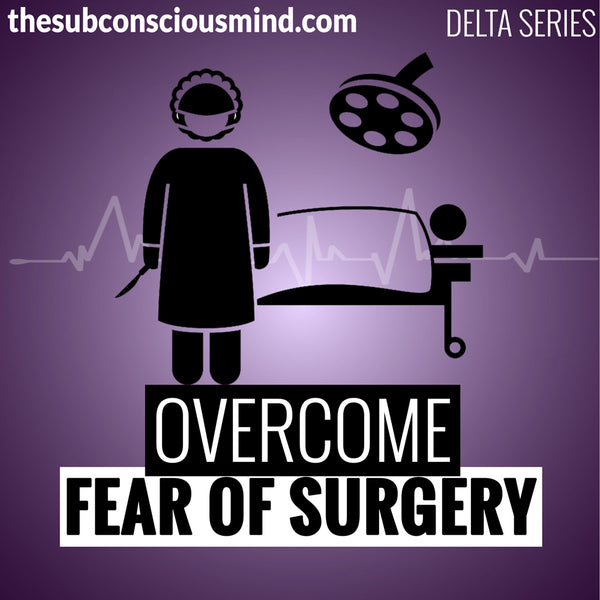 Overcome Fear of Surgery - Delta