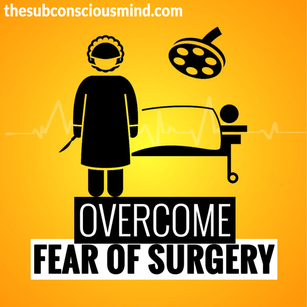 Overcome Fear of Surgery