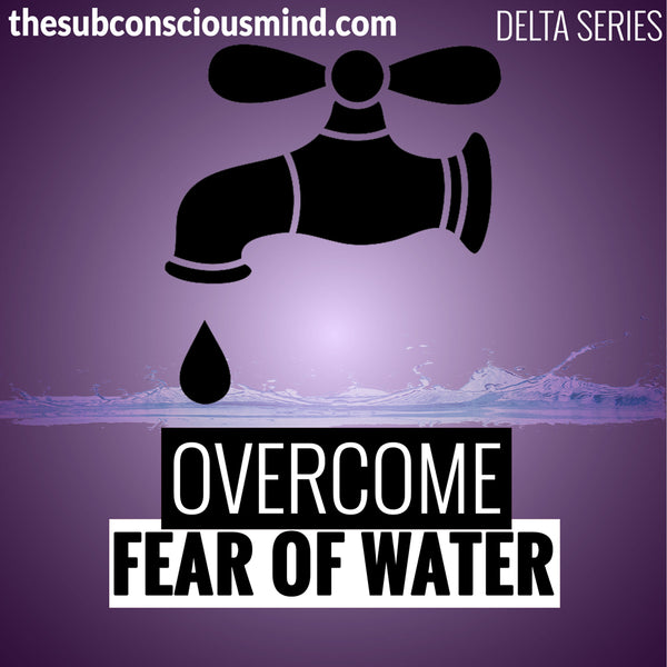 Overcome Fear of Water - Delta