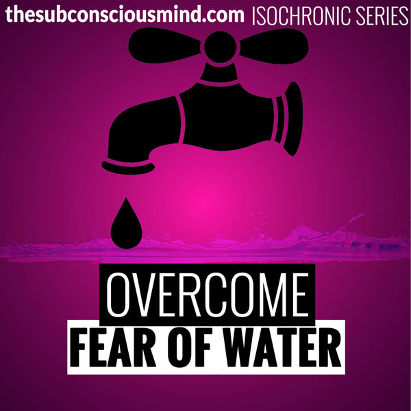 Overcome Fear of Water - Isochronic