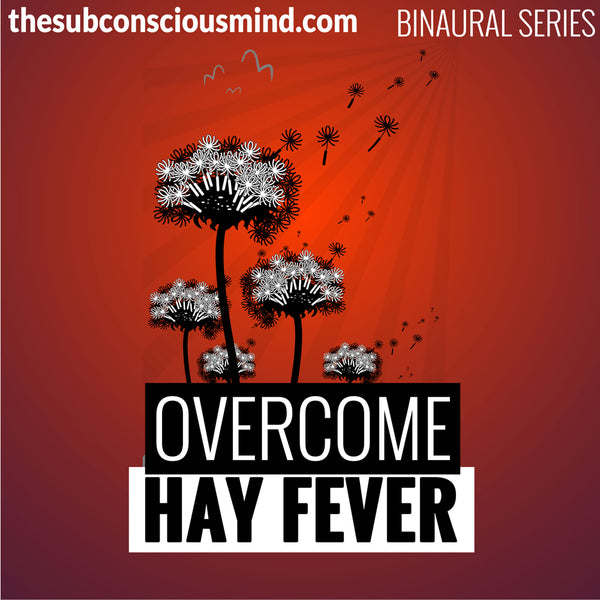 Overcome Hay Fever - Binaural