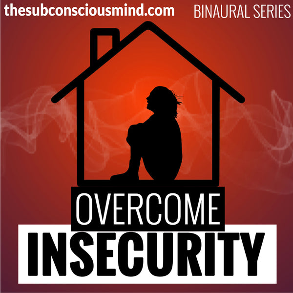 Overcome Insecurity - Binaural