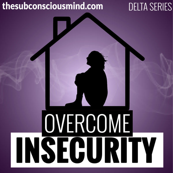 Overcome Insecurity - Delta