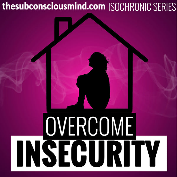 Overcome Insecurity - Isochronic