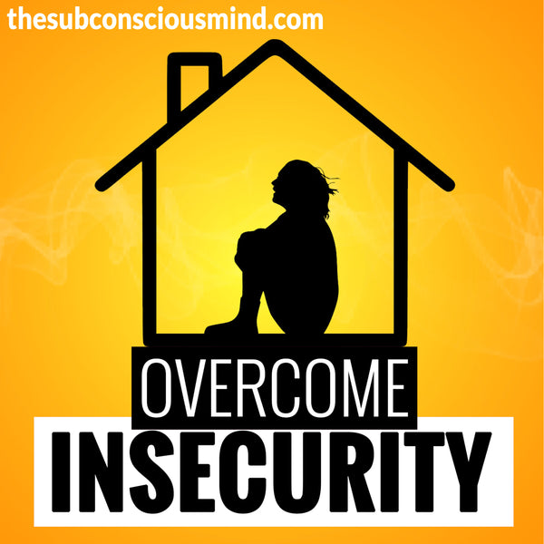 Overcome Insecurity