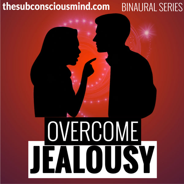 Overcome Jealousy - Binaural