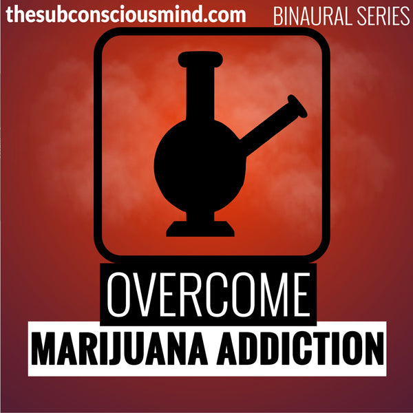 Overcome Marijuana Addiction - Binaural
