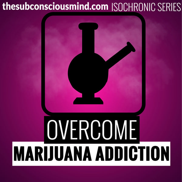 Overcome Marijuana Addiction - Isochronic