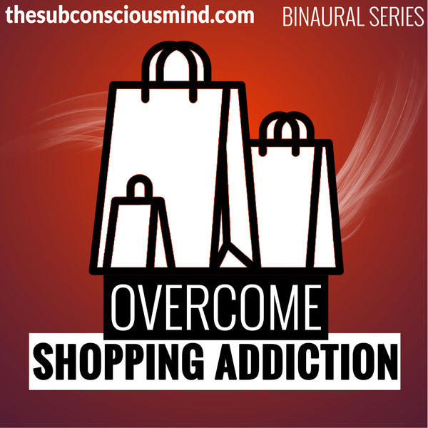 Overcome Shopping Addiction - Binaural