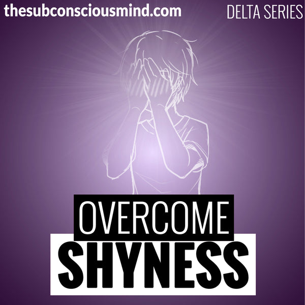 Overcome Shyness - Delta