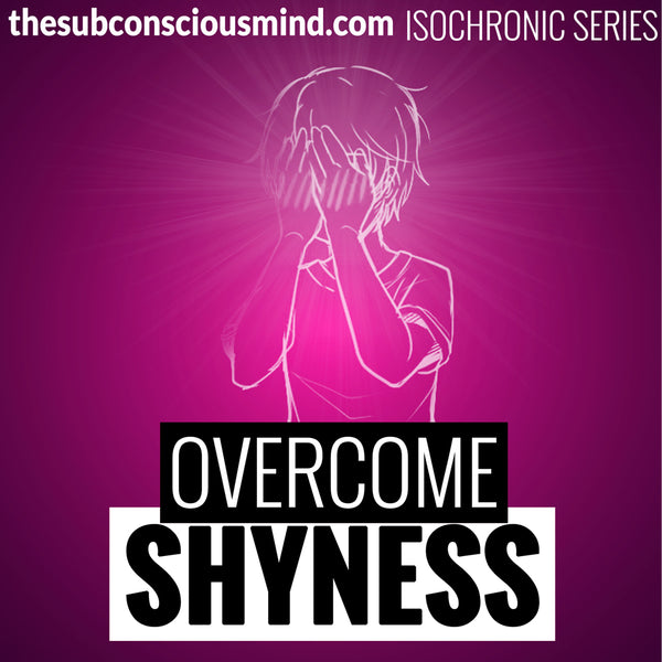 Overcome Shyness - Isochronic