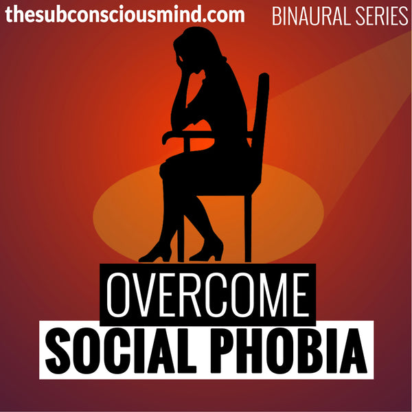 Overcome Social Phobia - Binaural