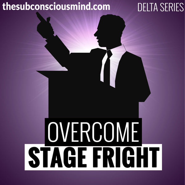 Overcome Stage Fright - Delta