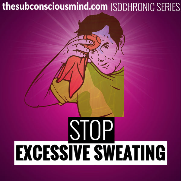 Stop Excessive Sweating - Isochronic