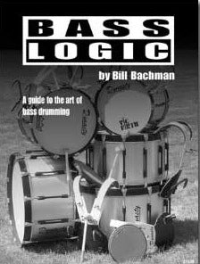 Bass Logic (The Logic Series) - The Ultimate Book for Developing Your Bass Drum Line - The Ultimate Book for Developing Your Bass Drum Line