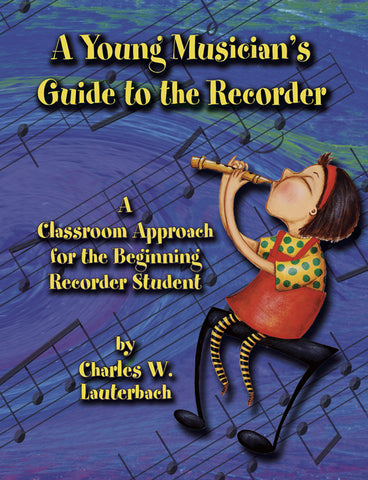 A Young Musician's Guide to the Recorder