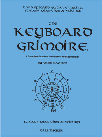 The Keyboard Grimoire: A Complete Guide for the Guitarist and Keyboardist