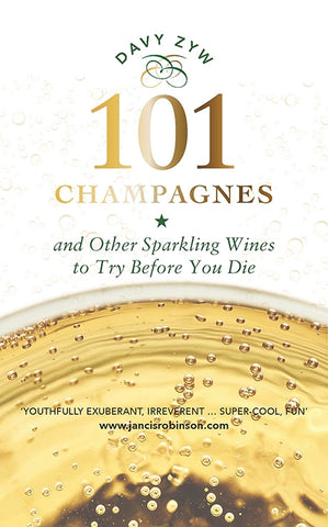 101 Champagnes and other Sparkling Wines : To Try Before You Die by Davy Zyw