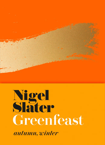 Greenfeast : Autumn, Winter by Nigel Slater
