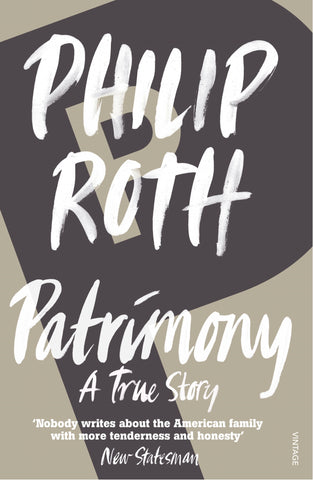 Patrimony : A True Story by Philip Roth