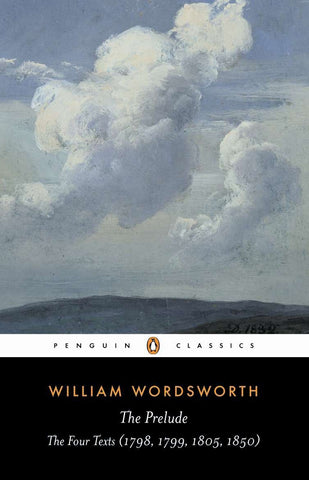 The Prelude: The Four Texts by William Wordsworth