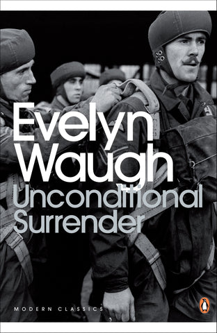 Unconditional Surrender by Evelyn Waugh