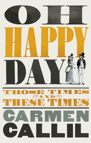 Oh Happy Day by Carmen Callil