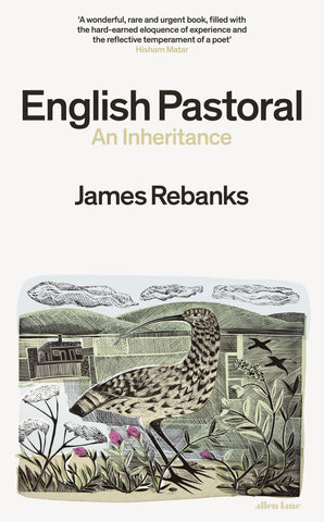 English Pastoral : An Inheritance by James Rebanks