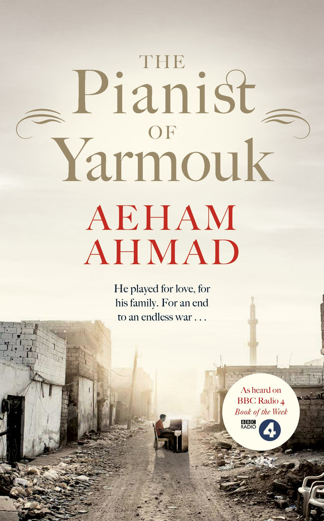 The Pianist of Yarmouk by Aeham Ahmad