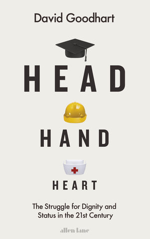 Head Hand Heart by David Goodhart