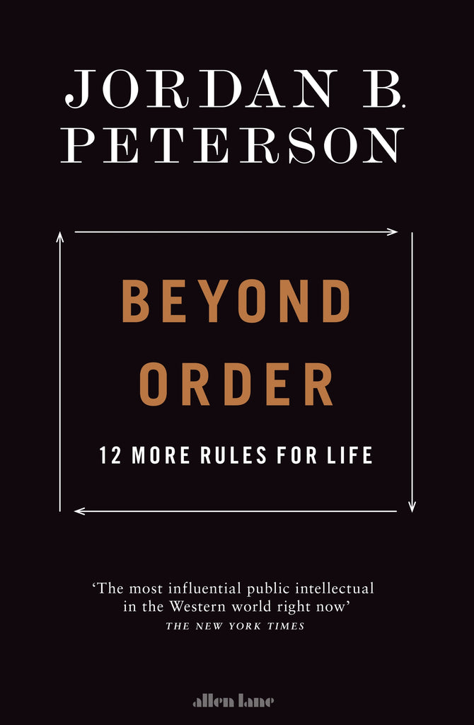 Beyond Order : 12 More Rules for Life by Jordan B. Peterson