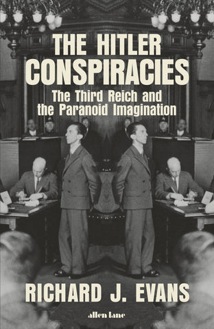 The Hitler Conspiracies by Richard J. Evans