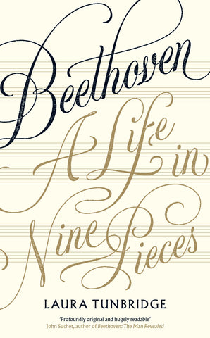 Beethoven : A Life in Nine Pieces by Laura Tunbridge