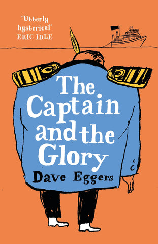 Dave Eggers by The Captain and the Glory