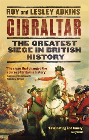 Gibraltar by Roy Adkins and Lesley Adkins