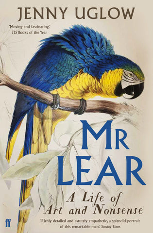 Mr Lear : A Life of Art and Nonsense by Jenny Uglow