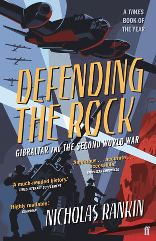Defending the Rock: How Gibraltar Defeated Hitler by Nicholas Rankin