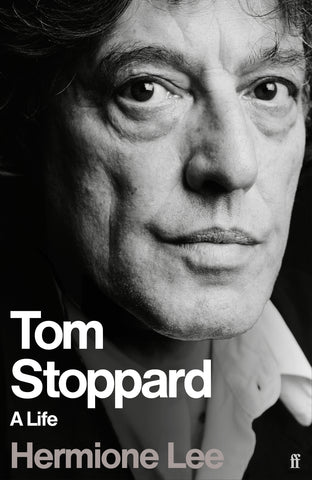 Tom Stoppard : A Life by Professor Dame Hermione Lee
