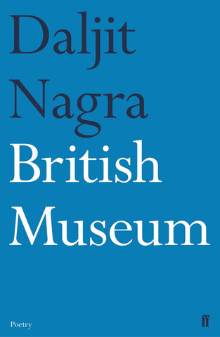 British Museum by Daljit Nagra