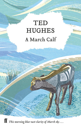 A March Calf : Collected Animal Poems Vol 3 by Ted Hughes